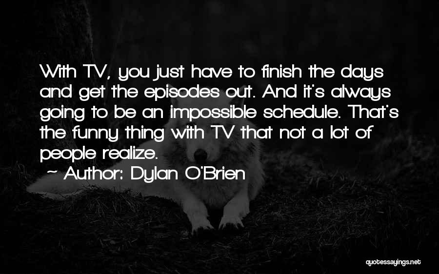 Dylan O'Brien Quotes 1523362