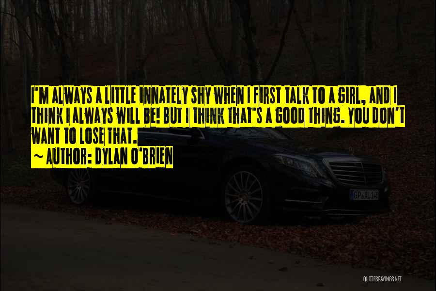 Dylan O'Brien Quotes 1612207