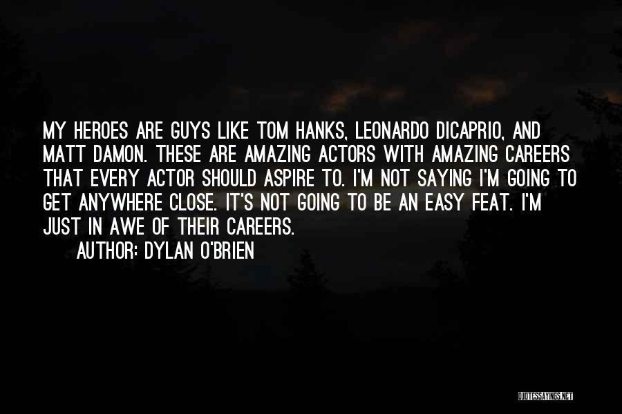 Dylan O'Brien Quotes 161422