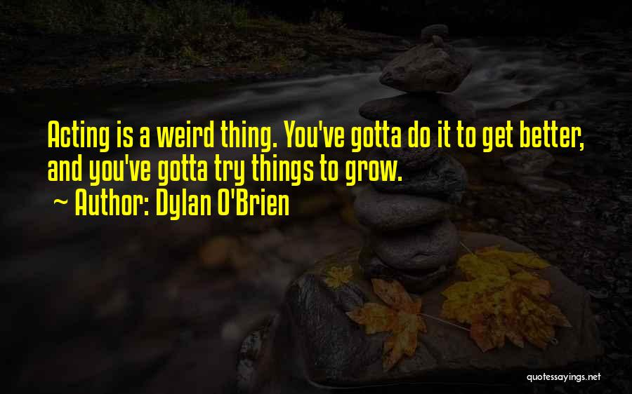 Dylan O'Brien Quotes 1710011