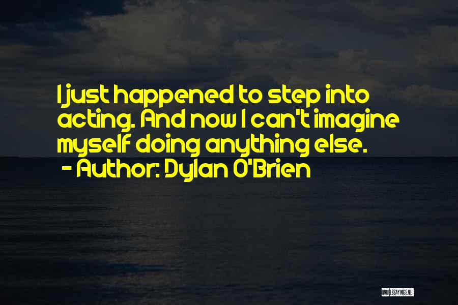 Dylan O'Brien Quotes 2253545