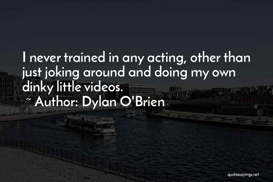 Dylan O'Brien Quotes 276476