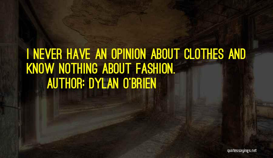 Dylan O'Brien Quotes 296901