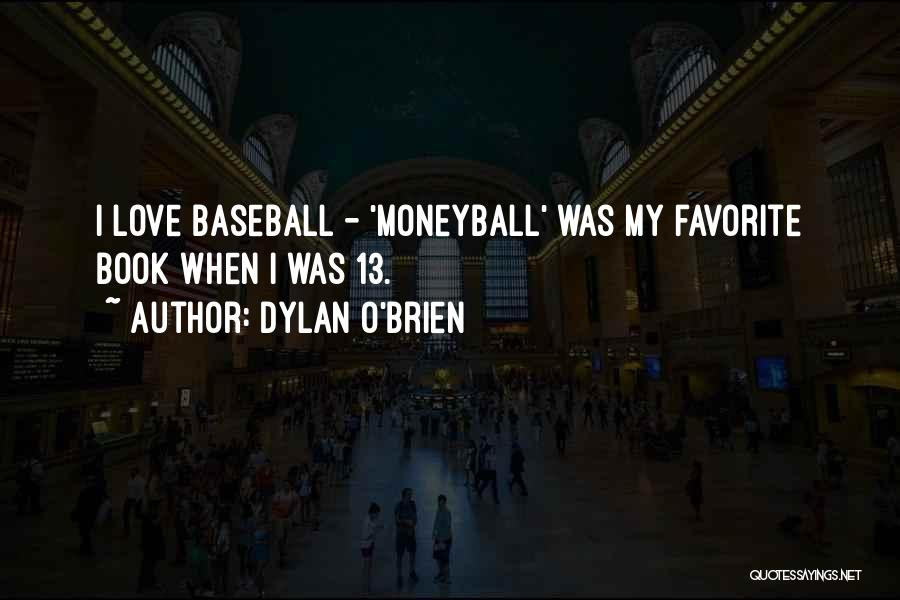 Dylan O\'Brien Famous Quotes & Sayings