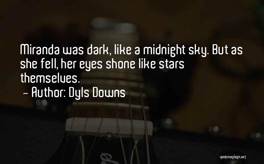 Dyls Downs Quotes 109255