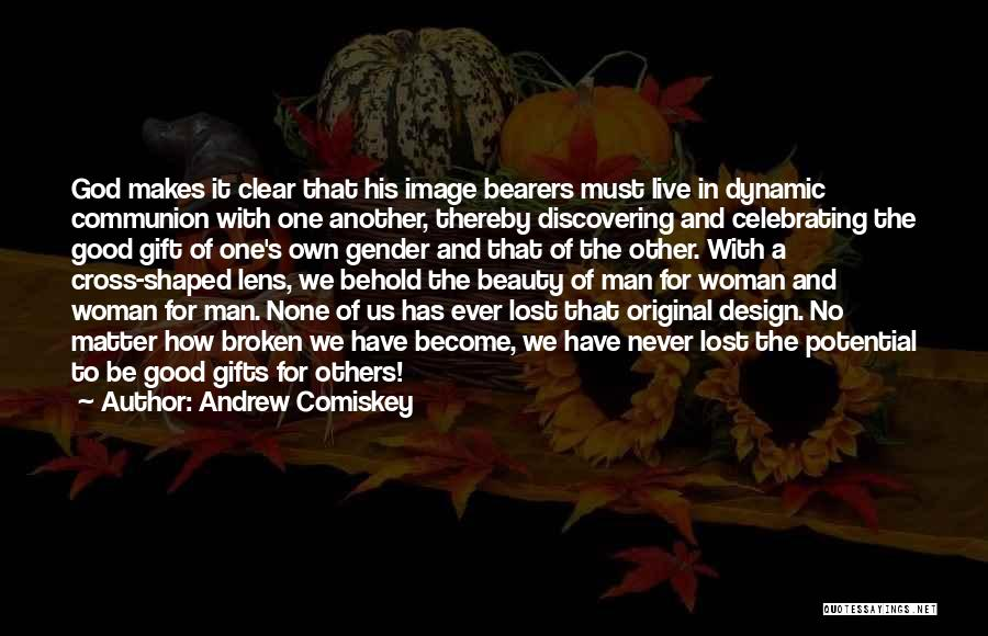 Dynamic Woman Quotes By Andrew Comiskey