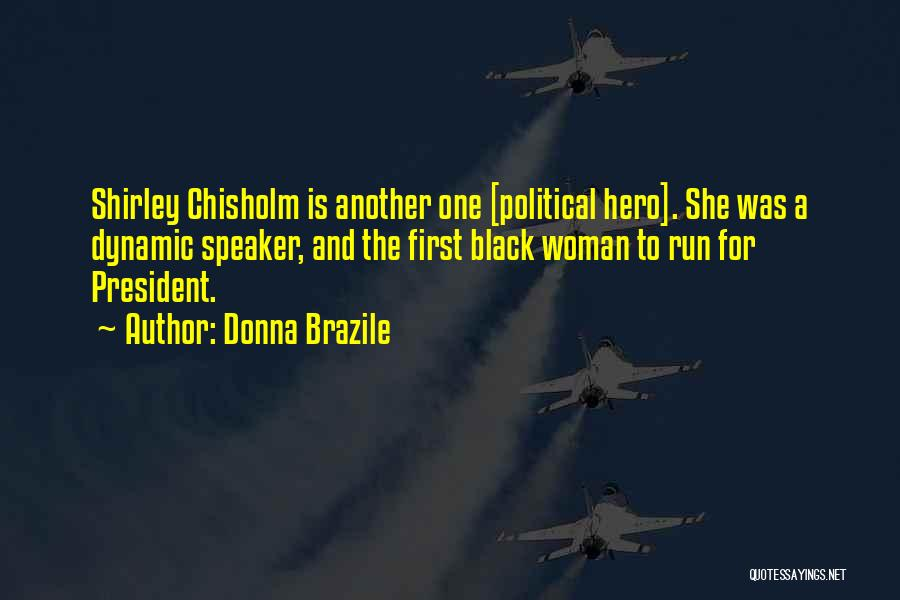 Dynamic Woman Quotes By Donna Brazile