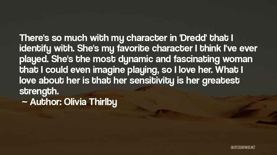 Dynamic Woman Quotes By Olivia Thirlby