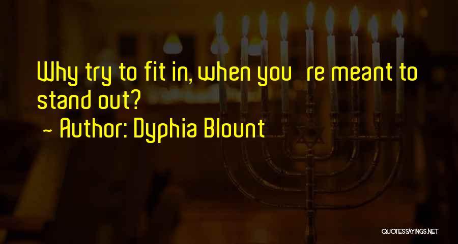Dyphia Blount Quotes 831898
