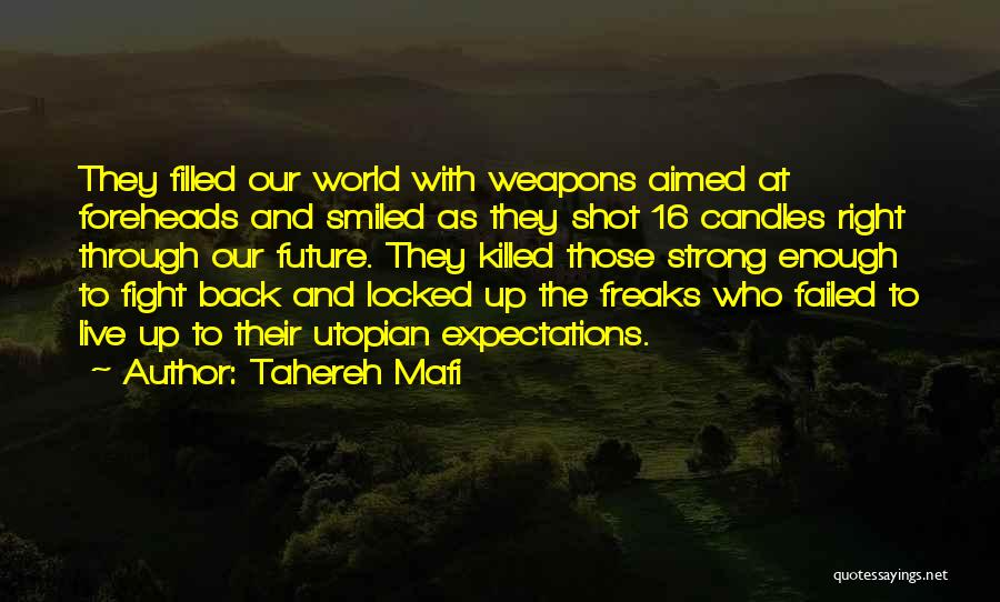 Dystopian And Utopian Quotes By Tahereh Mafi
