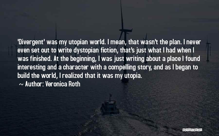 Dystopian And Utopian Quotes By Veronica Roth