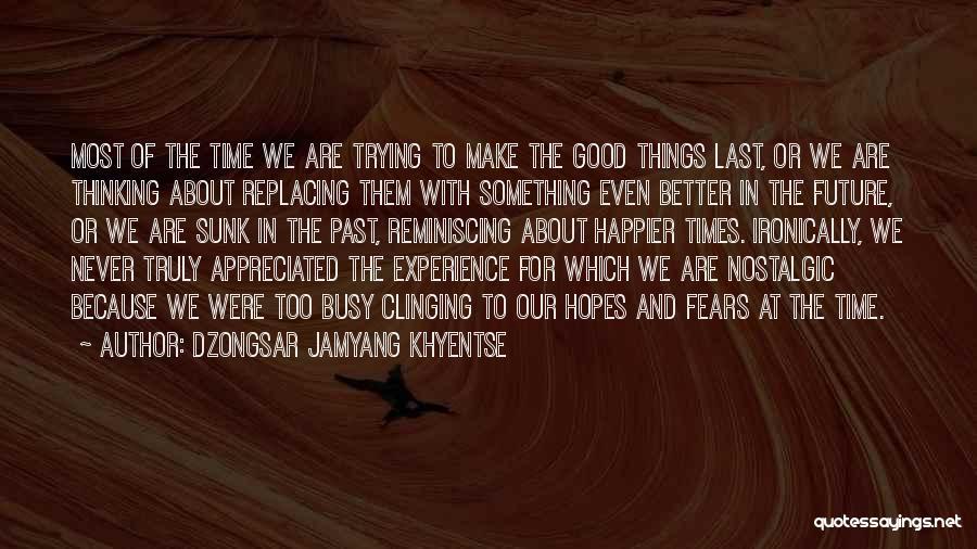 Dzongsar Jamyang Khyentse Quotes 1119982