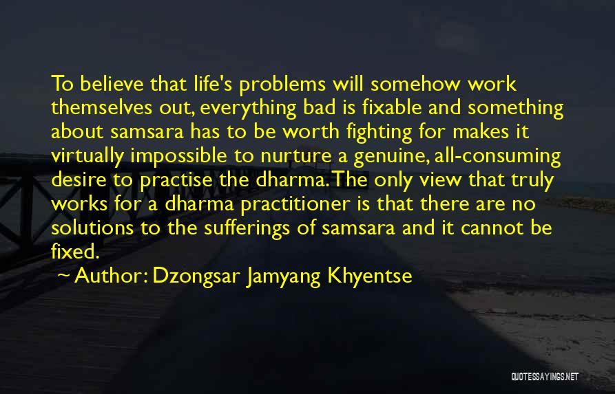 Dzongsar Jamyang Khyentse Quotes 1297411