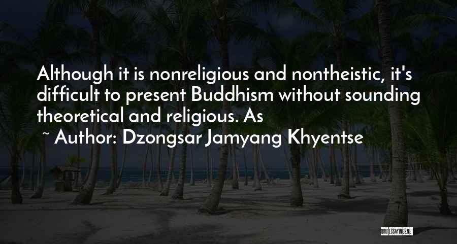 Dzongsar Jamyang Khyentse Quotes 1829030