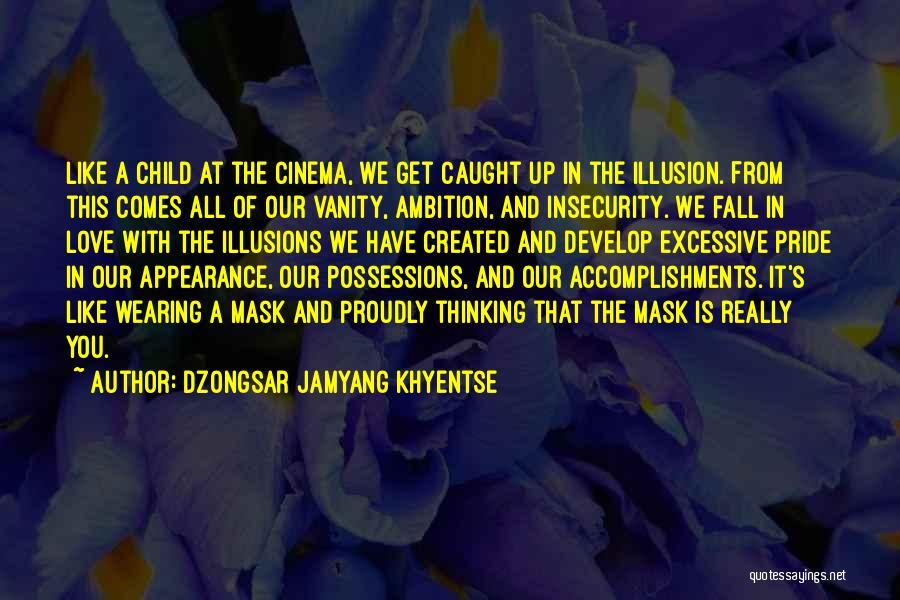 Dzongsar Jamyang Khyentse Quotes 900485