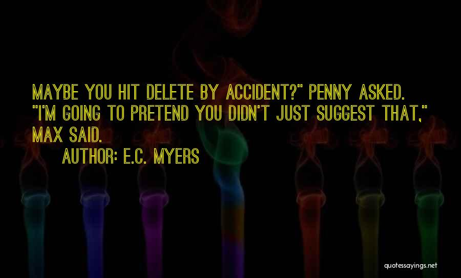 E.C. Myers Quotes 2248898