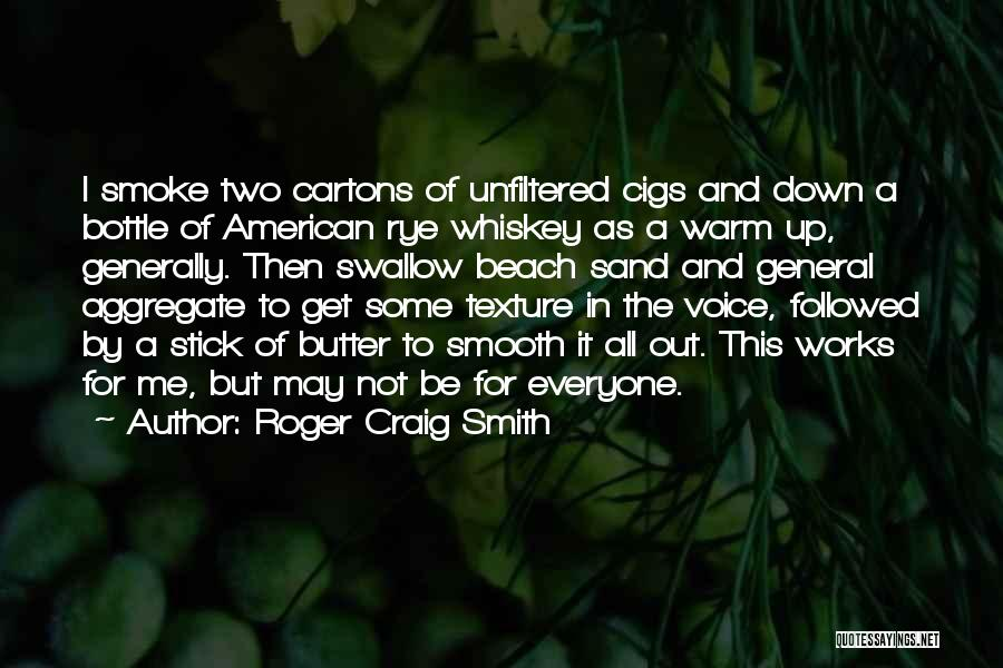 E Cigs Quotes By Roger Craig Smith