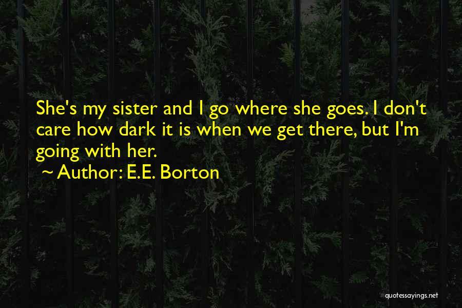 E.E. Borton Quotes 444711