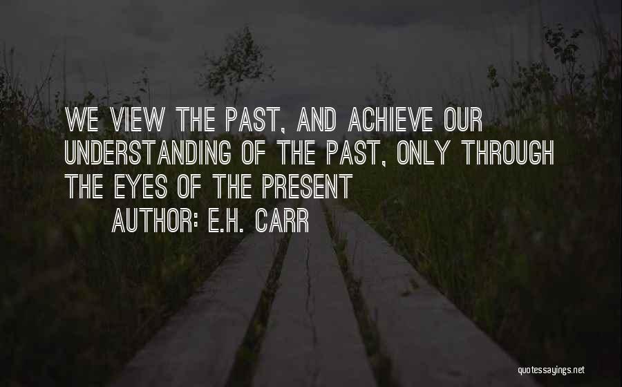 E.H. Carr Quotes 759244