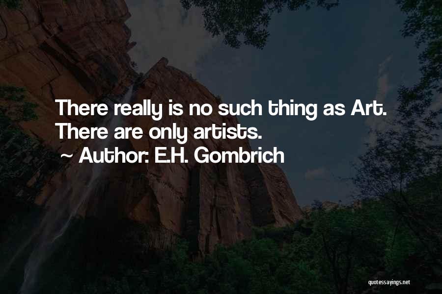 E.H. Gombrich Quotes 336865