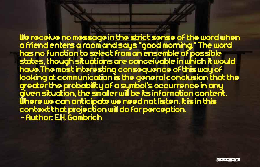 E.H. Gombrich Quotes 356676