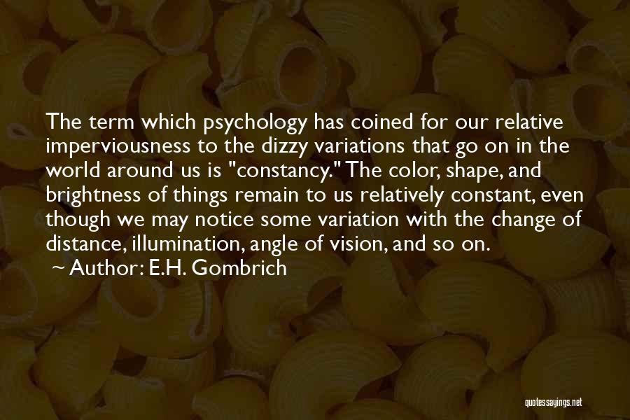 E.H. Gombrich Quotes 387775