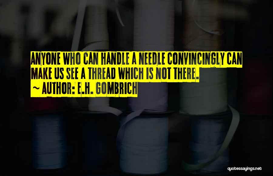 E.H. Gombrich Quotes 838796
