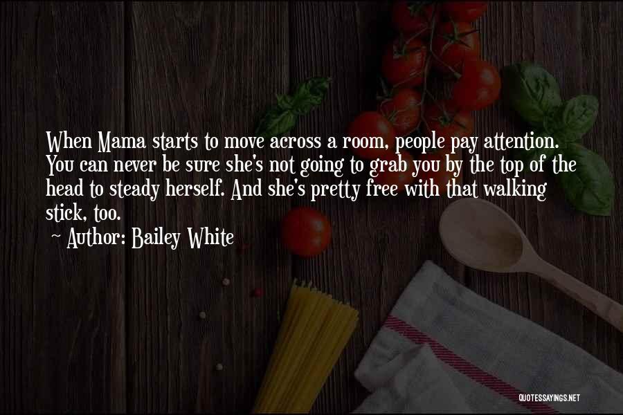 E.k. Bailey Quotes By Bailey White