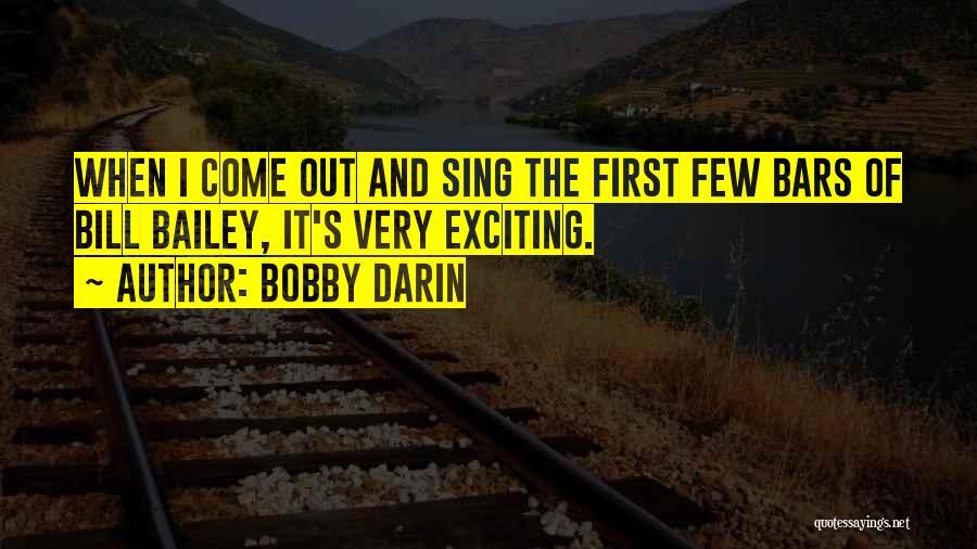E.k. Bailey Quotes By Bobby Darin