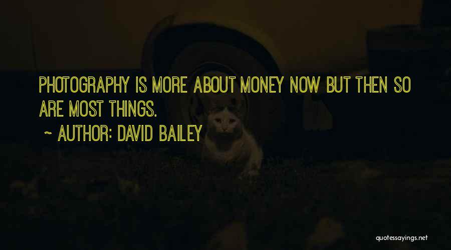 E.k. Bailey Quotes By David Bailey