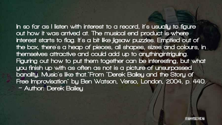 E.k. Bailey Quotes By Derek Bailey