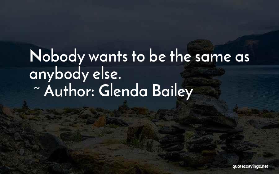 E.k. Bailey Quotes By Glenda Bailey