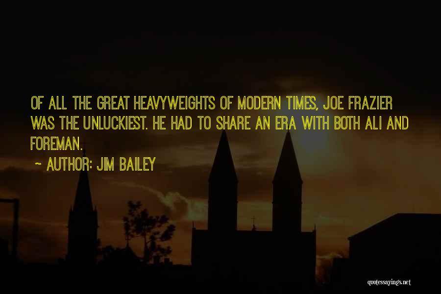 E.k. Bailey Quotes By Jim Bailey