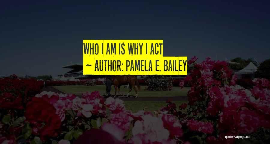 E.k. Bailey Quotes By Pamela E. Bailey