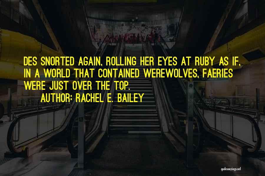 E.k. Bailey Quotes By Rachel E. Bailey