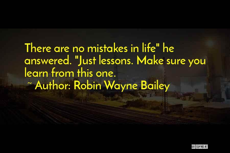 E.k. Bailey Quotes By Robin Wayne Bailey
