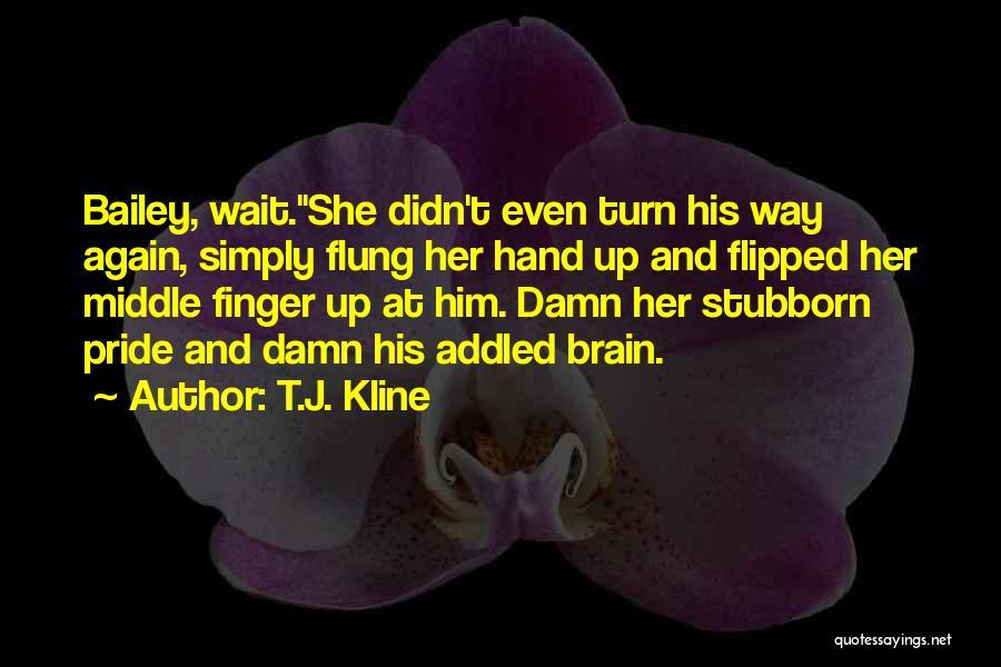 E.k. Bailey Quotes By T.J. Kline