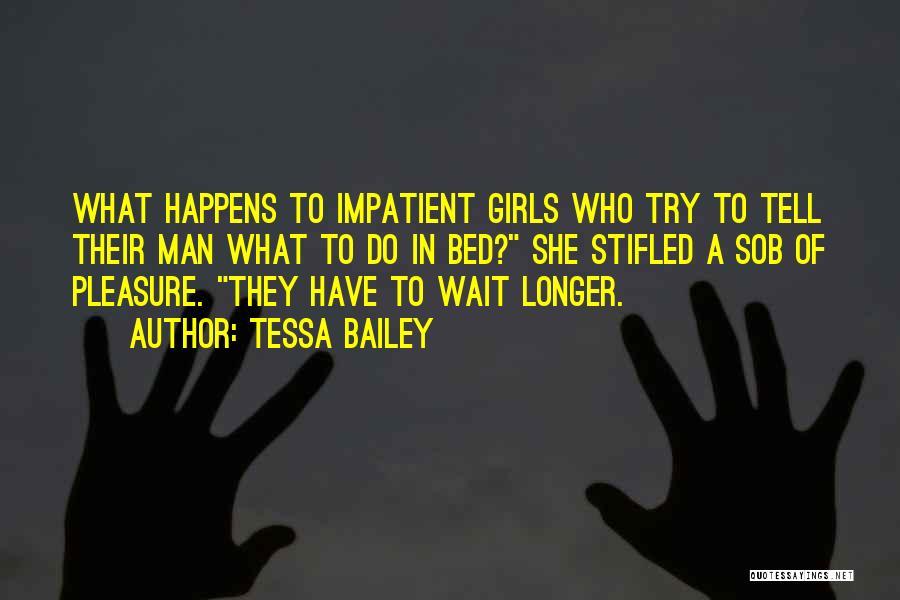 E.k. Bailey Quotes By Tessa Bailey