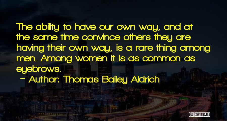 E.k. Bailey Quotes By Thomas Bailey Aldrich