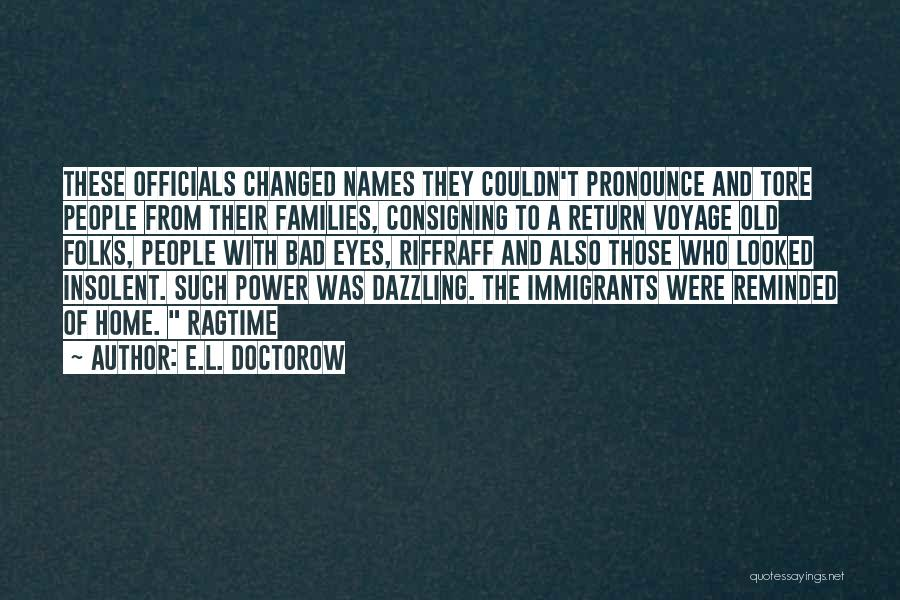 E.l. Doctorow Ragtime Quotes By E.L. Doctorow
