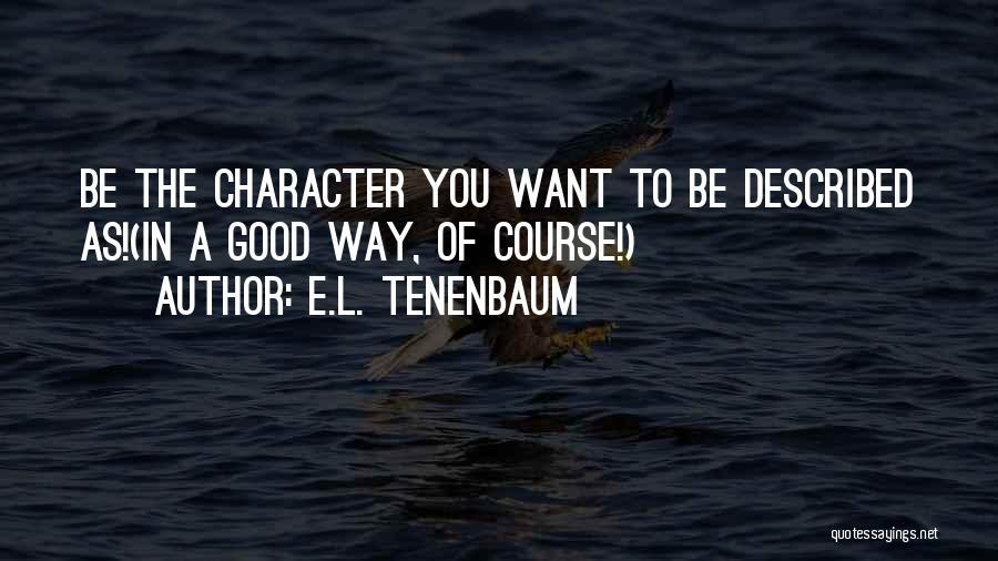 E.L. Tenenbaum Quotes 679297