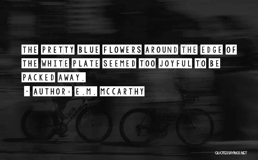 E.M. McCarthy Quotes 1950080