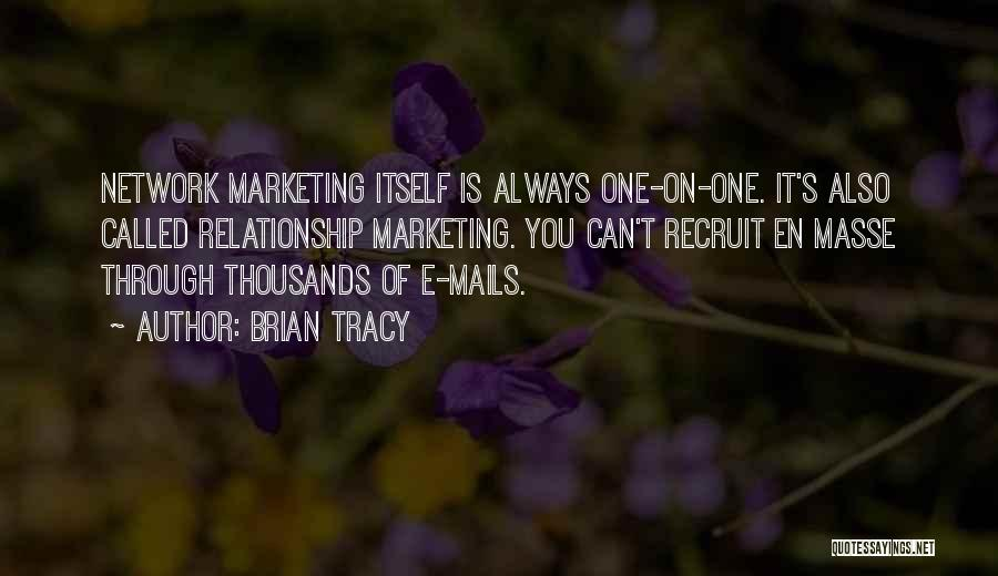 E-marketing Quotes By Brian Tracy