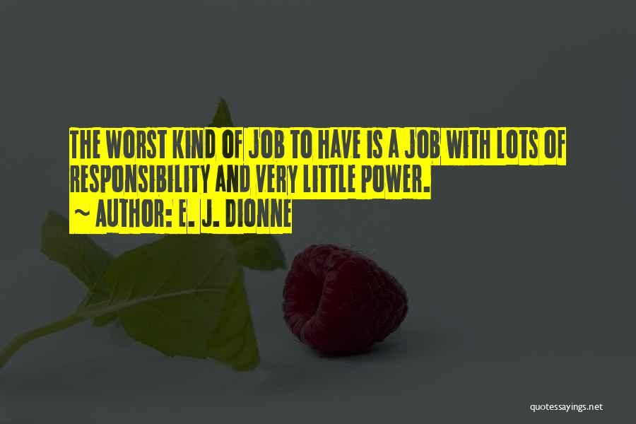E-marketing Quotes By E. J. Dionne