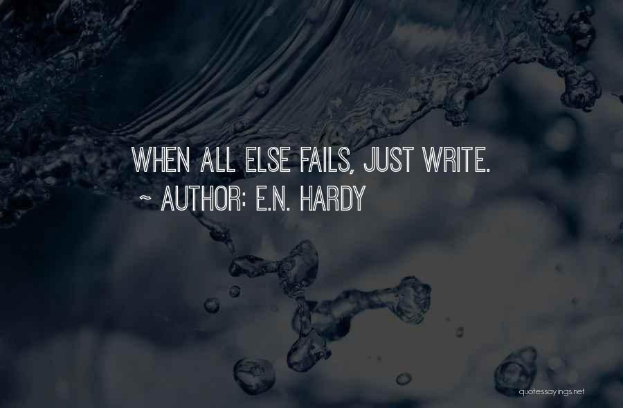 E.N. Hardy Quotes 1311739