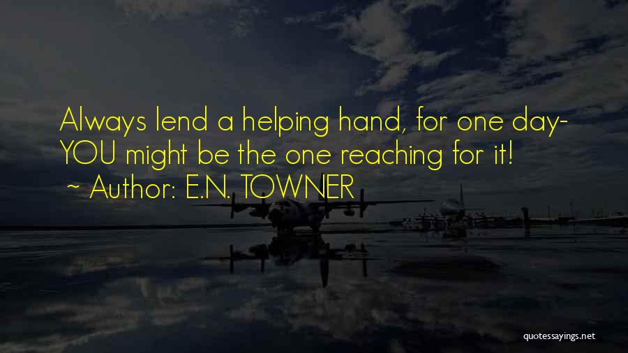 E.N. TOWNER Quotes 859270