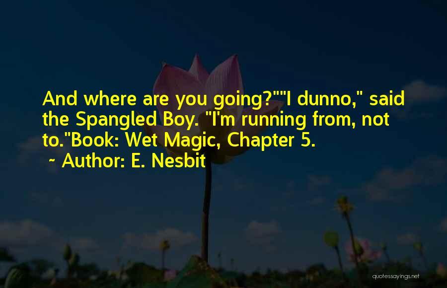E. Nesbit Quotes 1129086
