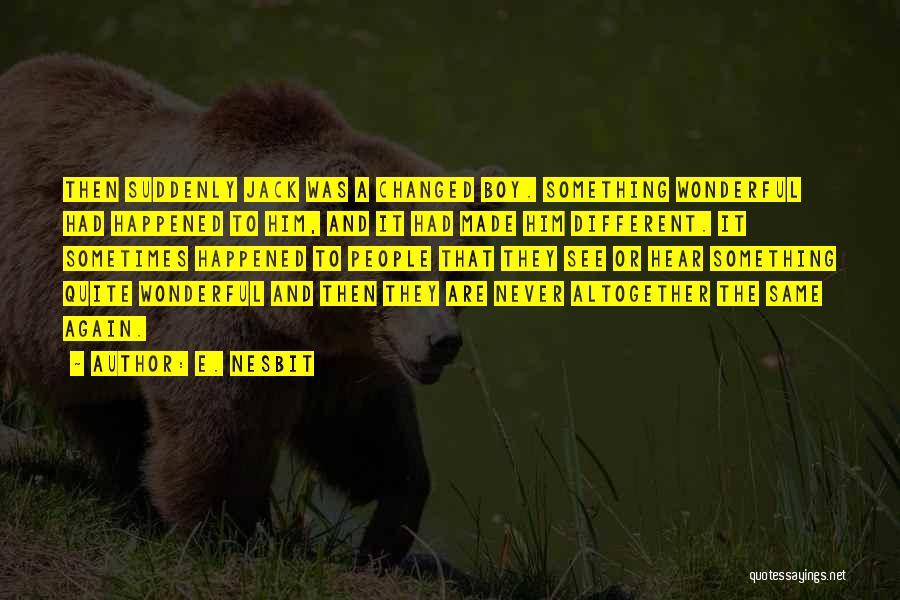 E. Nesbit Quotes 1129866