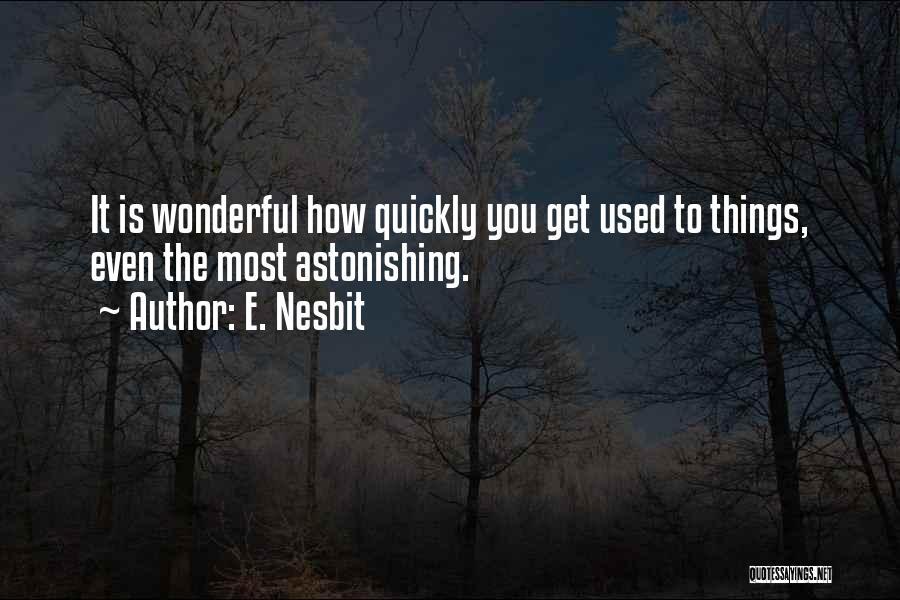 E. Nesbit Quotes 1215343