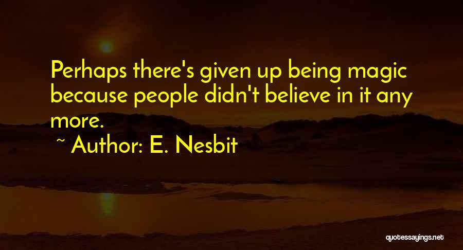 E. Nesbit Quotes 154638